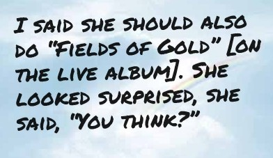 She should do Fields of Gold